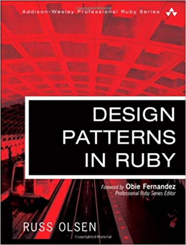 Design Patterns in Ruby, Olsen, Russ