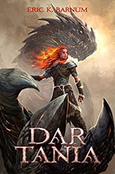 Dar Tania: How the First Priestess of Tiamat Arose and Founded the Dragon Empire of Morbattania (A Forsaken Isles 100 page book) by [Barnum, Eric]