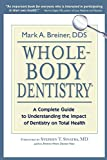 Whole-Body Dentistry®: A Complete Guide to
