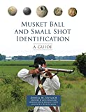 img - for Musket Ball and Small Shot Identification: A Guide book / textbook / text book