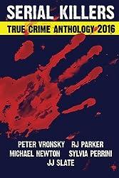 2016 Serial Killers True Crime Anthology (Annual Anthology)