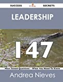 Leadership 147 Success Secrets - 147 Most Asked Questions on Leadership - What You Need to Know, Andrea Nieves, 1488516669