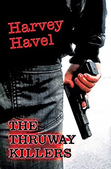 The Thruway Killers by [Havel, Harvey]