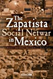 The Zapatista Social Netwar in Mexico, David Ronfeldt and John Arquilla, 0833026569