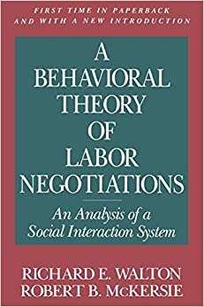 Book A Behavioral Theory of Labor Negotiations: An Analysis of a Social Interaction System (Ilr Press Books) by Richard E. Walton (1991-05-31)