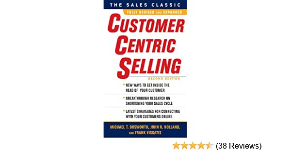 Amazon customercentric selling second edition ebook michael amazon customercentric selling second edition ebook michael t bosworth john r holland frank visgatis kindle store fandeluxe Image collections