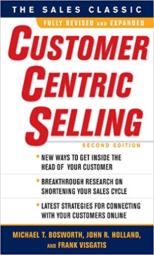 Amazon customercentric selling second edition ebook michael amazon customercentric selling second edition ebook michael t bosworth john r holland frank visgatis kindle store fandeluxe Choice Image