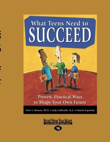 What Teens Need to Succeed: Proven, Practical Ways to Shape Your Own Future pdf epub