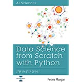 Data Science From Scratch With Python: Step By Step Guide
