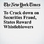 To Crack down on Securities Fraud, States Reward Whistleblowers | Gretchen Morgenson