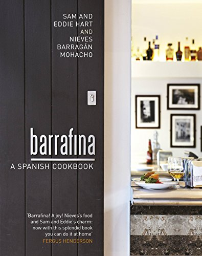 Barrafina: A Spanish Cookbook by Eddie Hart, Nieves Barragan Mohacho, Sam Hart
