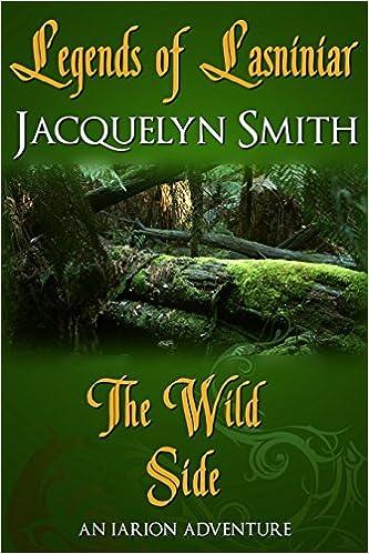 Kindle kirjoja ladata ipad Legends of Lasniniar: The Wild Side (The World of Lasniniar) by Jacquelyn Smith Suomeksi PDF PDB CHM