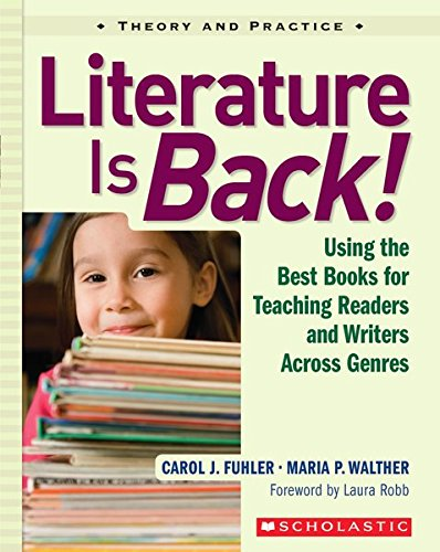 Literature Is Back!: Using the Best Books for Teaching...