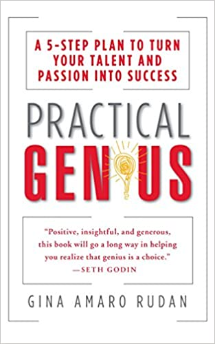 Practical Genius: A 5-Step Plan to Turn Your Talent and