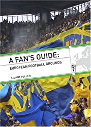 A Fan's Guide: European Football Grounds
