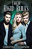 Their Rigid Rules (The Chemical Attraction Series Book 3)