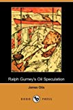 Ralph Gurney's Oil Speculation, James Otis, 1409926710
