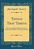 Amazon / Forgotten Books: Things That Thrive Distinct and Dependable Varieties of Peonies, Iris, Phlox, Vines, Roses, Shrubs Classic Reprint (Morningside Nursery)