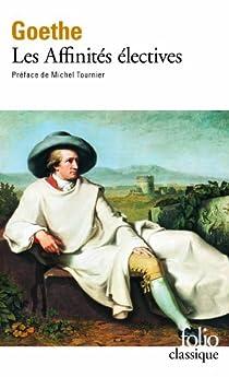 Les affinités électives par Goethe
