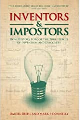 Inventors & Impostors: How History Forgot the True Heroes of Invention and Discovery Hardcover