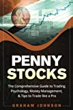 Penny Stocks: The No-Nonsense Start Guide to Investing & Trading Penny Stocks For Beginners (Trading Series) (Volume 2)