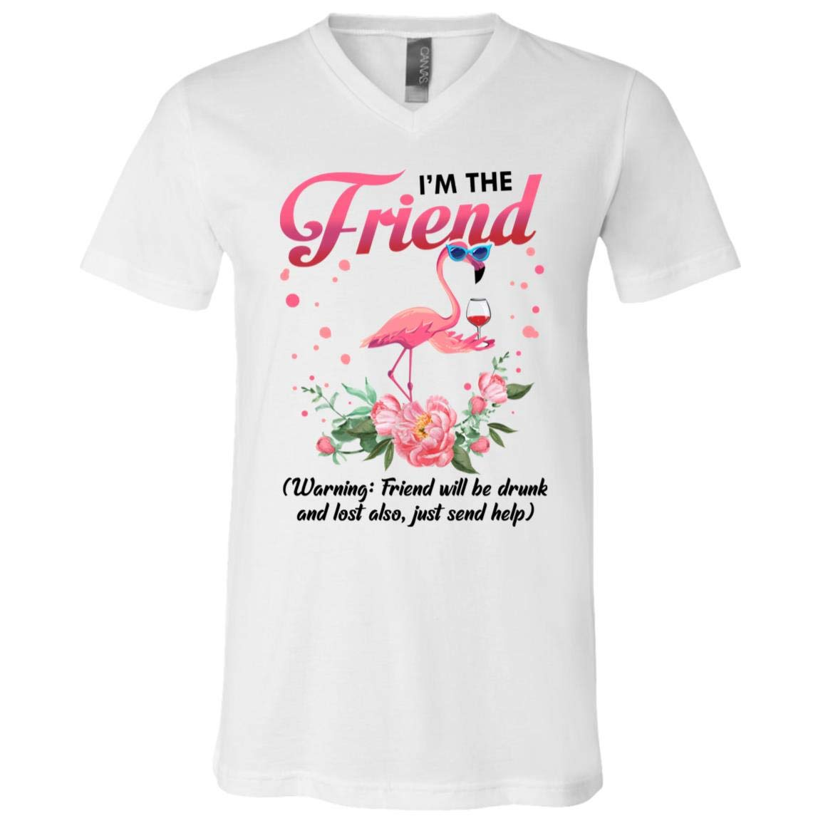 I M The Friend Warning Friend Will Be Drunk If Lost Or Drunk Flamingo T Shirt Or