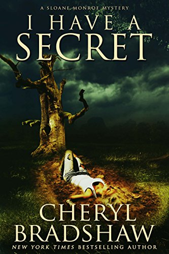 I Have a Secret (Sloane Monroe Book 3) by [Bradshaw, Cheryl]