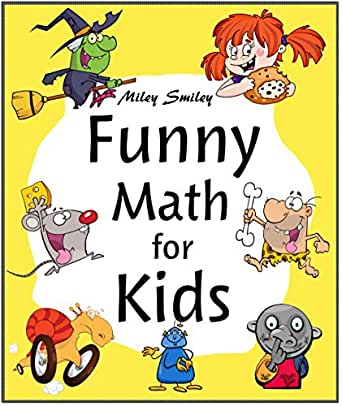 Funny Math For Kids Math For Kindergarten First Grade Funny Math Jokes And Pictures For Children Kindle Edition By Smiley Miley Children Kindle Ebooks Amazon Com
