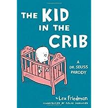 Kid in the Crib: A Dr. Seuss Parody