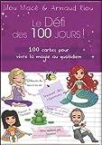 Le Défi des 100 Jours! 100 cartes pour vivre la magie au quotidien