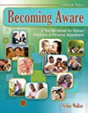 Becoming Aware : A Text/Workbook for Human Relations and Personal Adjustment, Walker, Velma, 0757571689