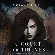 A Court for Thieves: A Throne for Sisters, Book Two | Morgan Rice
