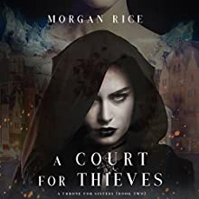 A Court for Thieves: A Throne for Sisters, Book Two Audiobook by Morgan Rice Narrated by Wayne Farrell