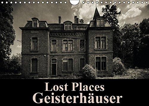 Lost Places Geisterhäuser (Wandkalender 2016 DIN A4 quer): Eine düstere Reise zu den gruseligsten Häusern Europas. (Monatskalender, 14 Seiten ) (CALVENDO Orte)
