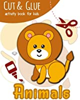 Cut & Glue Activity Book For Kids - Animals: