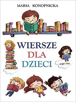 Wiersze Dla Dzieci Konopnicka Amazones Maria Konopnicka