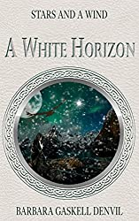 A White Horizon: Epic Norse fantasy (Stars and A Wind Book 1)