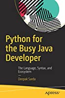 Python for the Busy Java Developer: The Language, Syntax, and Ecosystem Front Cover