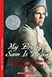 My Brother Sam Is Dead, James Lincoln Collier and Christopher Collier, 0439783607