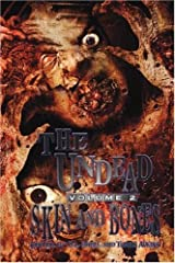 The Undead, Vol. 2: Skin and Bones (Zombie Anthology) Paperback