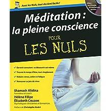 Méditation : la pleine conscience pour les Nuls: (Offert : un CD audio de méditations guidées)
