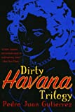 img - for Dirty Havana Trilogy: A Novel in Stories book / textbook / text book