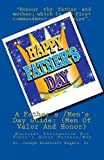 A Father's /Men's Day Guide: (Men of Valor and Honor), Dr. Joseph Roosevelt, Joseph Rogers,, 1500135275