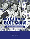 The Year of Blue Snow: The 1964 Philadelphia Phillies (SABR Digital Library) (Volume 12)