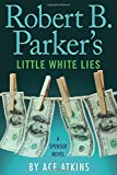 img - for Robert B. Parker's Little White Lies (Spenser) book / textbook / text book
