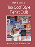 img - for How to Make a Too Cool T-shirt Style T-shirt Quilt book / textbook / text book