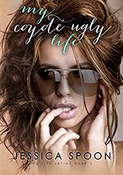 My Coyote Ugly Life (My Life Series Book 1) by [Spoon, Jessica]