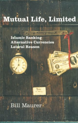 Mutual Life, Limited: Islamic Banking, Alternative Currencies, Lateral Reason (Limited Amp Bank)