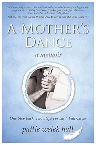 A Mother's Dance: One Step Back---Two Steps Forward, Full Circle