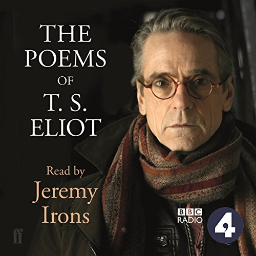 The Poems of T.S. Eliot Read by Jeremy Irons